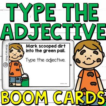 Type the Adjective Boom Cards (Digital Task Cards) Set 2 for 2nd and 3rd Graders