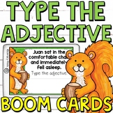 Type the Adjective Boom Cards (Digital Task Cards) for 3rd