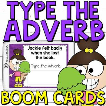 Type the Adverb Boom Cards (Digital Task Cards) for 3rd Graders