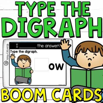 Type the Beginning Digraph Boom Cards (Digital Task Cards)