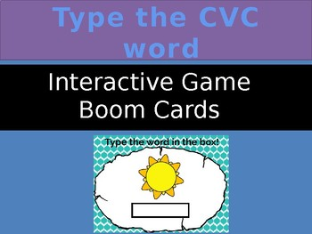 Type the CVC word interactive self checking BOOM CARDS