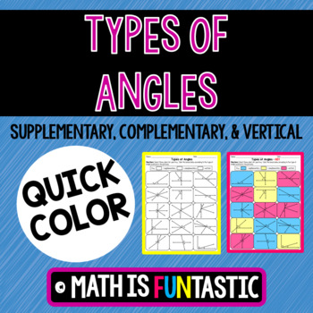 Types of Angles Quick Color (Supplementary, Complementary, & Vertical)