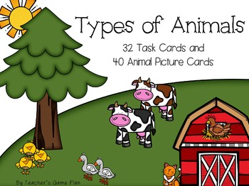 Types of Animals  32 Task Cards & 40 Animal Picture Cards