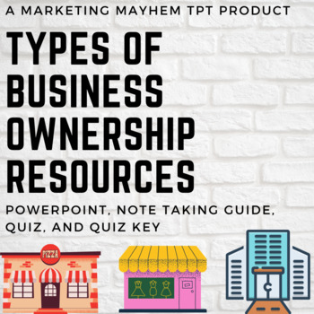 Types of Business Ownership PowerPoint, Note Taking Guide, Quiz, and Quiz Key