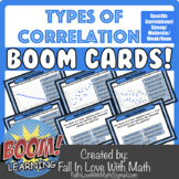Types of Correlation (Strong, Moderate, Weak, None) Boom Cards!