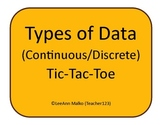 Types of Data (Discrete/Continuous) Tic-Tac-Toe