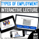 Unit 2 Types of Employment - Digital Interactive Lecture