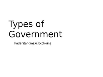 Types of Government II