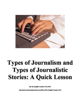 Types of Journalism and Types of Journalism Stories- A Quick Lesson