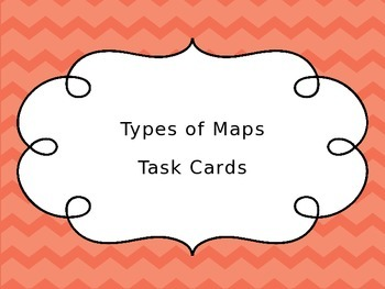 Map Review: Types of Map Task Cards (U.S. Maps)