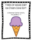 Types of Noun Sort - Grammar Center - Ice Cream Themed