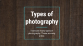 Types of Photography - Student Assignment