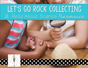Properties of Rocks: Let's Go Rock Collecting {A Read Abou