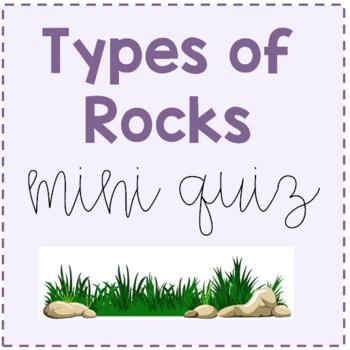 Types of Rocks Mini Quiz
