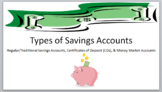 Types of Savings Accounts PowerPoint w/ Note Sheets- Student & Teacher