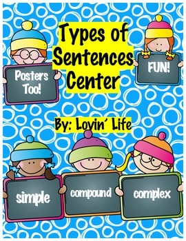 Types of Sentences Center- Simple, Compound, and Complex- with Posters (Winter)