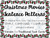 Simple, Compound, Complex Sentence Pattern Task Cards - Christmas Movie Quotes