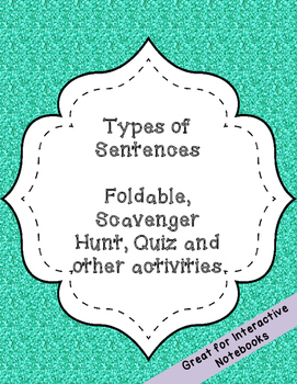 Types of Sentences Foldable, Scavenger Hunt, Practice Sheet, and Quiz
