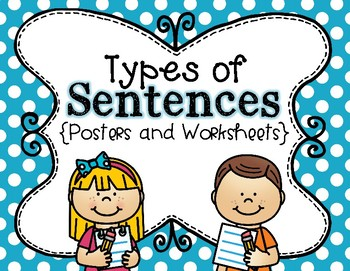 Types of Sentences {Posters and Worksheets}