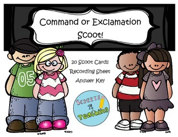 Command or Exclamation Scoot - Types of Sentences