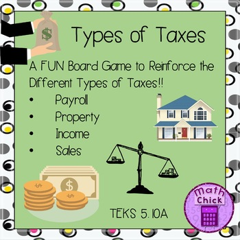 Types of Taxes Board Game TEKS 5.10A