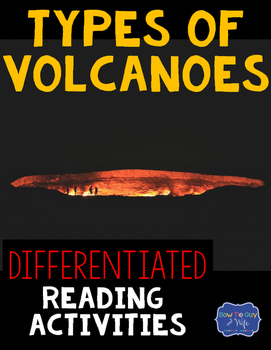 Types of Volcanoes Differentiated Reading Comprehension Pa