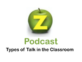 Types of talk in the Classroom (FREE PODCAST)