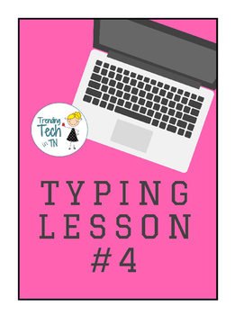 Typing Lessons - Mini Lesson 4
