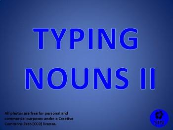 Typing Nouns II