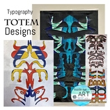 TYPOGRAPHY TOTEM DESIGNS-worksheets and PowerPoint Demonst