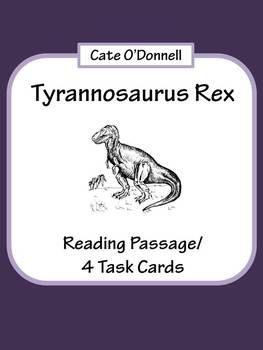 Tyrannosaurus Rex Reading Passage, Questions, and Task Cards
