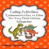 Tyrannosaurus Rex vs. Edna: The Very First Chicken Coding Activities