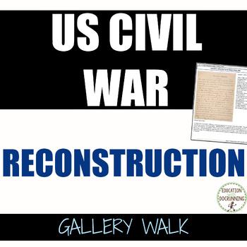 US Civil War Reconstruction Era Gallery Walk Activity