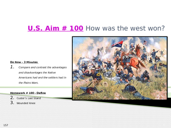 U.S. Aim # 100 How was the west won?