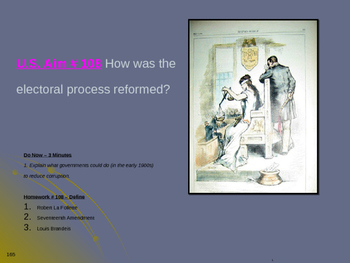U.S. Aim # 108 How was the electoral process reformed?