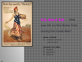 U.S. Aim # 116 How was life on the Home front during the Great War?