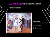 U.S. Aim # 125 What was the Harlem Renaissance?