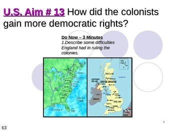 U.S. Aim # 13 How did the colonists gain more democratic rights?