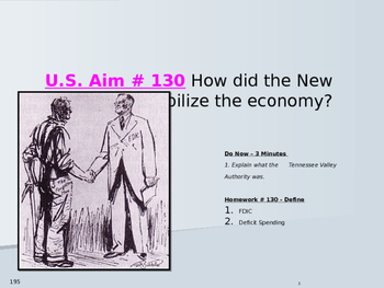 U.S. Aim # 130 How did the New Deal help stabilize the economy?
