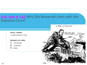 U.S. Aim # 132 Why Did Roosevelt clash with the Supreme Court?