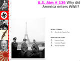 U.S. Aim # 136 Why did America enter WWII?