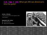 U.S. Aim # 161 What got African Americans into the polls?