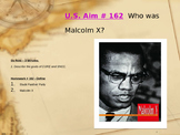 U.S. Aim # 162 Who was Malcolm X?