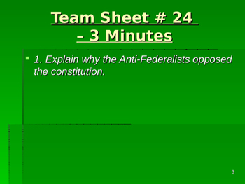 U.S. Aim # 24 Why did the Anti-federalists fear the U.S. Constitution?