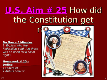 U.S. Aim # 25 How did the Constitution get ratified?