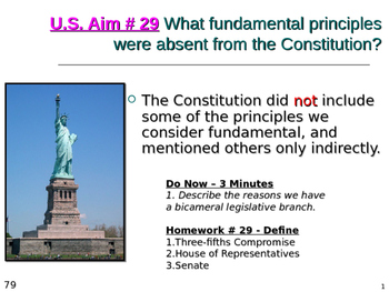 U.S. Aim # 29 What fundamental principles were absent from the Constitution?