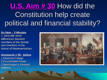 U.S. Aim # 30 How did the Constitution create political and financial stability?