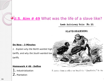 U.S. Aim # 49 What was the life of a slave like?