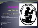 U.S. Aim # 53 Was there any opposition to slavery?