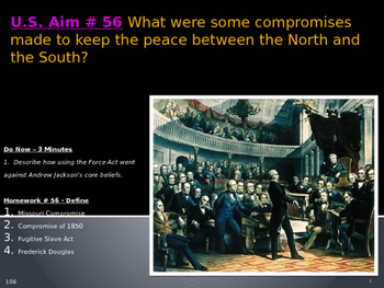 U.S. Aim # 56 What were some compromises between the North and the South?